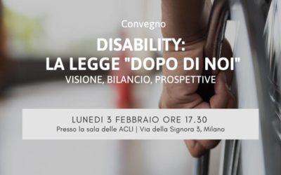 DISABILITY: la legge DOPO DI NOI, visione, bilanci e prospettive