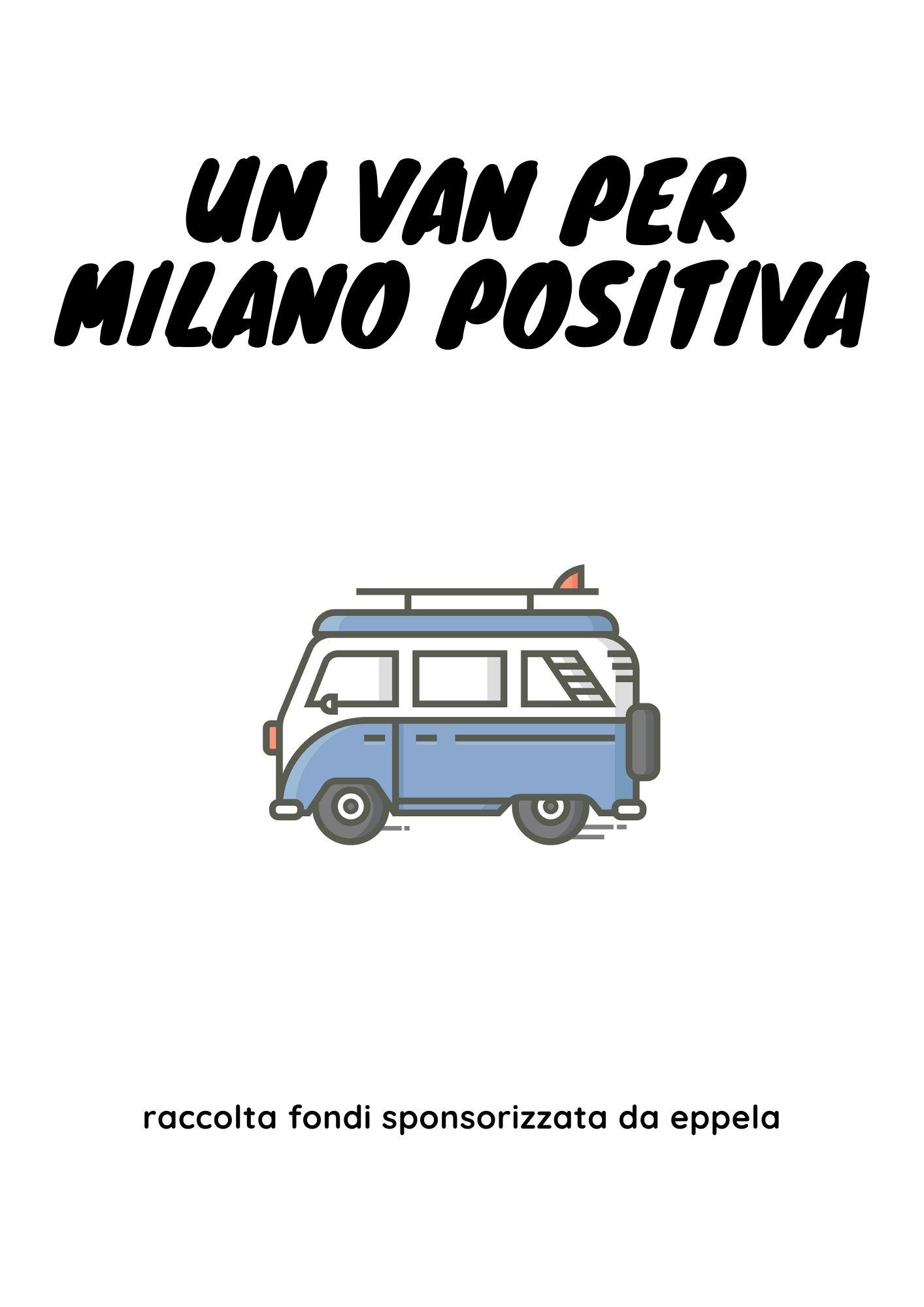 """""""Un van per Milano Positiva"""""""